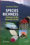 Species Richmess : Patterns in the Diversity of Life, Adams, Jonathan, 3540742778