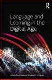 Language and Learning in the Digital Age, Gee, James Paul and Hayes, Elizabeth, 0415602777