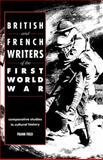 British and French Writers of the First World War 9780521392778