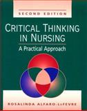 Critical Thinking in Nursing : A Practical Approach, Alfaro-Lefevre, Rosalinda A., 0721682774