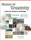 History of Creativity in the Arts Science and Technology : Pre-1500, Strong, Brent, 0757562779