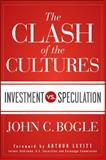 The Clash of the Cultures, John C. Bogle, 1118122771
