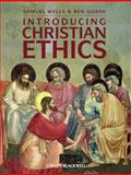 Introducing Christian Ethics, Wells, Samuel and Quash, Ben, 140515277X