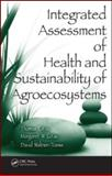 Integrated Assessment of Health and Sustainability of Agroecosystems, Gitau, Thomas and Gitau, Margaret W., 1420072773