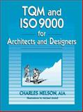 TQM and ISO 9000 for Architects and Designers, Nelson, C., 0070462771