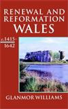 Renewal and Reformation : Wales C. 1415-1642, Williams, Glanmor, 0192852779