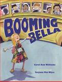 Booming Bella, Carol Ann Williams, 0399242775