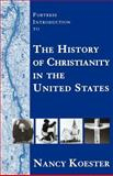 The History of Christianity in the United States, Nancy Koester, 080063277X