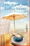 Blue Jeans and Coffee Beans, Joanne DeMaio, 1479262773