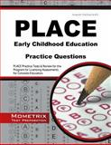 PLACE Early Childhood Education Practice Questions : PLACE Practice Tests and Review for the Program for Licensing Assessments for Colorado Educators, PLACE Exam Secrets Test Prep Team, 1630942774