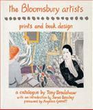 The Bloomsbury Artists : Prints and Book Design: A Catalogue by Tony Bradshaw, Bradshaw, Tony, 1859282776