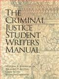 The Criminal Justice Student Writer's Manual, Scott, Gregory M. and Garrison, Steven Y., 0135312787