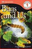 Bugs and Us Level 1, Dorling Kindersley Publishing Staff, 0756692784