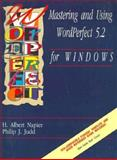 Mastering and Using WordPerfect 5.2 for Windows, Napier, H. Albert and Judd, Philip J., 0877092788