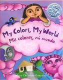 My Colors, My World, Maya Christina Gonzalez, 0892392789