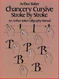 Chancery Cursive Stroke by Stroke, Arthur Baker, 0486242781