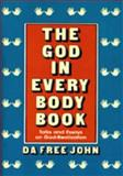 The God in Every Body Book, Da Free John, 0913922781