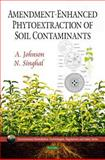 Amendment-Enhanced Phytoextraction of Soil Contaminants 9781608762781