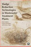 Sludge Reduction Technologies in Wastewater Treatment Plants, Foladori, Paola and Andreottola, Gianni, 184339278X