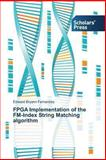 Fpga Implementation of the Fm-Index String Matching Algorithm, Fernandez Edward Bryann, 3639702786