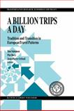 A Billion Trips a Day : Tradition and Transition in European Travel Patterns, , 9048142784