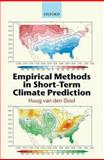 Empirical Methods in Short-Term Climate Prediction, Van den Dool, Huug, 0199202788