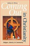 Coming Out in Christianity : Religion, Identity, and Community, Wilcox, Melissa M., 0253342783