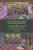 How to Open DNA-Driven Genealogy Reporting and Interpreting Businesses, Anne Hart, 0595442781