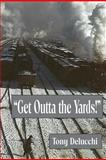 Get Outta' the Yards!, Tony Delucchi, 1481182781