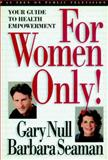 For Women Only!, Gary Null and Barbara Seaman, 1583222782