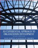 An Experiential Approach to Organization Development, Harvey, Donald F. and Brown, Donald R., 0130262781