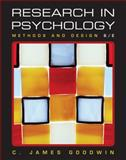 Research in Psychology : Methods and Design, Goodwin, C. James, 047052278X