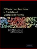 Diffusion and Reactions in Fractals and Disordered Systems, ben-Avraham, Daniel and Havlin, Shlomo, 0521622786