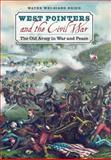 West Pointers and the Civil War : The Old Army in War and Peace, Hsieh, Wayne Wei-siang, 0807832782