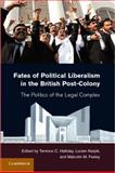 Fates of Political Liberalism in the British Post-Colony : The Politics of the Legal Complex, , 1107012783