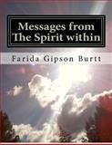 Messages from the Spirit Within, Farida Gipson Burtt, 1477452788