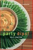 Party Dips!, Sally Sampson, 1558322787