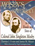 Mosby's Confederacy, Thomas J. Evans and James M. Moyer, 1572492783