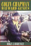 Colin Chapman Wayward Genius, Lawrence, Mike, 1859832784