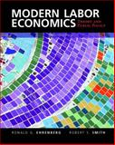 Modern Labor Economics : Theory and Public Policy, Ehrenberg, Ronald G. and Smith, Robert S., 0133462781