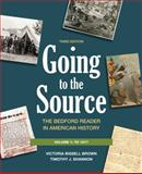 Going to the Source - To 1877 : The Bedford Reader in American History, Brown, Victoria Bissell and Shannon, Timothy J., 031265278X