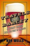 Travels with Barley, Ken Wells, 074323278X