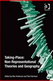 Taking-Place : Non-Representational Theories and Human Geography, , 0754672786