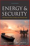 Energy and Security : Toward a New Foreign Policy Strategy, , 0801882788