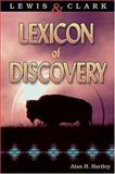 Lewis and Clark Lexicon of Discovery, Hartley, Alan H., 0874222788