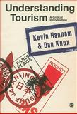 Understanding Tourism : A Critical Introduction, Hannam, Kevin and Knox, Dan, 141292278X