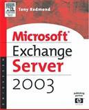 Microsoft Exchange Server 2003, Redmond, Tony, 1555582788