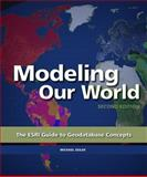 Modeling Our World : The ESRI Guide to Geodatabase Concepts, Zeiler, Michael, 1589482786