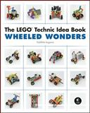 The Lego Technic Idea Book : Wheeled Wonders, Isogawa, Yoshihito, 1593272782