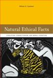 Natural Ethical Facts : Evolution, Connectionism, and Moral Cognition, Casebeer, William D., 0262532786
